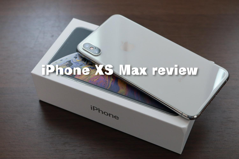 iPhone XS Max レビュー